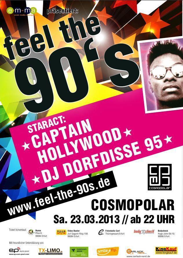 FEEL THE 90´s - Staract: Captain Hollywood LIVE, Star-DJ: DORFDISSE 95 im COSMOPOLAR